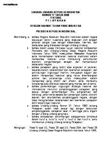 UNDANG-UNDANG REPUBLIK INDONESIA NOMOR 17 TAHUN 2008 TENTANG P E L A Y A R A N DENGAN RAHMAT TUHAN YANG MAHA ESA PRESIDEN REPUBLIK INDONESIA,