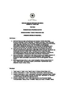 UNDANG-UNDANG REPUBLIK INDONESIA NOMOR 23 TAHUN 2000 TENTANG PEMBENTUKAN PROPINSI BANTEN DENGAN RAHMAT TUHAN YANG MAHA ESA