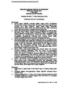 UNDANG-UNDANG REPUBLIK INDONESIA NOMOR 8 TAHUN 1981 TENTANG HUKUM ACARA PIDANA DENGAN RAHMAT TUHAN YANG MAHA ESA PRESIDEN REPUBLIK INDONESIA,
