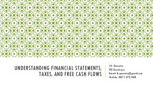 UNDERSTANDING FINANCIAL STATEMENTS, TAXES, AND FREE CASH FLOWS. I.K. Gunarta ITS Surabaya   Mobile:
