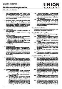 UNION-MOZAIK. Általános felelõsségbiztosítás. Különös Biztosítási Feltételek