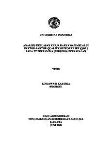 UNIVERSITAS INDONESIA ANALISIS KEPUASAN KERJA KARYAWAN MELALUI FAKTOR-FAKTOR QUALITY OF WORK LIFE (QWL) PADA PT PERTAMINA (PERSERO) PERKAPALAN TESIS