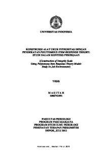 UNIVERSITAS INDONESIA KONSTRUKSI ALAT UKUR INTEGRITAS DENGAN PENDEKATAN POLYTOMOUS ITEM RESPONSE THEORY: STUDI DALAM KONTEKS PEKERJAAN