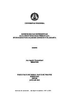 UNIVERSITAS INDONESIA KONSTRUKSI DAN REPRESENTASI GAYA HIDUP MUSLIMAH PERKOTAAN : STUDI KASUS PADA HIJABERS COMMUNITY DI JAKARTA