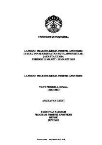 UNIVERSITAS INDONESIA LAPORAN PRAKTEK KERJA PROFESI APOTEKER DI SUKU DINAS KESEHATAN KOTA ADMINISTRASI JAKARTA UTARA PERIODE 11 MARET - 22 MARET 2013
