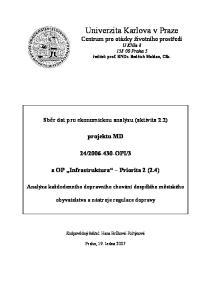 Univerzita Karlova v Praze Centrum pro otázky životního prostředí U Kříže Praha 5 ředitel: prof. RNDr. Bedřich Moldan, CSc