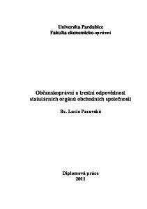 Univerzita Pardubice Fakulta ekonomicko-správní Občanskoprávní a trestní odpovědnost statutárních orgánů obchodních společností