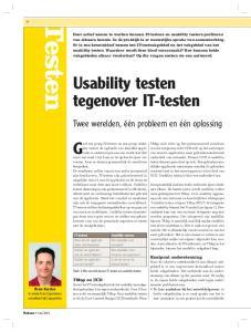 Usability testers. Hoe duidelijk is de navigatie? Hoe duidelijk is het invoeren van gegevens? Is de lay-out en de inhoud helder?