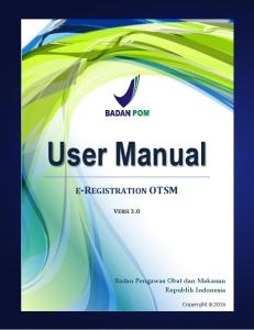 User Manual E-REGISTRATION OTSM VERSI 3.0. Badan Pengawas Obat dan Makanan Republik Indonesia