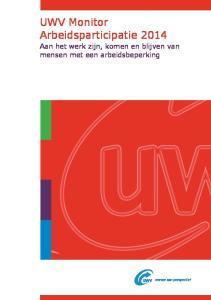 UWV Monitor Arbeidsparticipatie Aan het werk zijn, komen en blijven van mensen met een arbeidsbeperking
