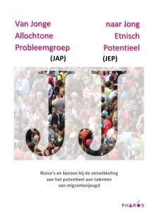 Van Jonge Allochtone Probleemgroep. naar Jong Etnisch Potentieel (JAP) (JEP)