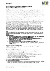 Verdeling verantwoordelijkheden Bij het gebruik van deze meldcode zijn de verantwoordelijkheden binnen Klik Kinderopvang als volgt: