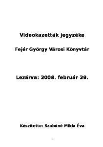 Videokazetták jegyzéke. Lezárva: február 29