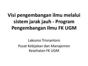 Visi pengembangan ilmu melalui sistem jarak jauh - Program Pengembangan Ilmu FK UGM