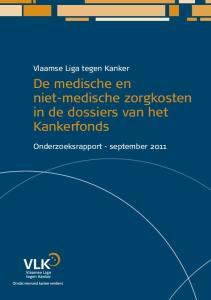 Vlaamse Liga tegen Kanker. De medische en niet-medische zorgkosten in de dossiers van het Kankerfonds