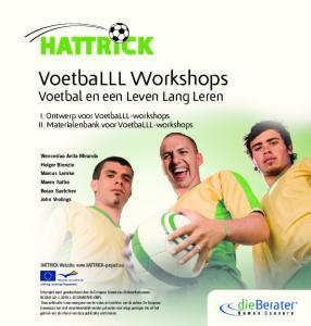 VoetbaLLL Workshops. Voetbal en een Leven Lang Leren. I. Ontwerp voor VoetbaLLL-workshops II. Materialenbank voor VoetbaLLL-workshops