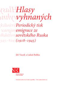 vyhnaných Hlasy Hlasy Periodický tisk emigrace ze sovětského Ruska Periodický emigrace z Jiří Vacek a Lukáš Babka