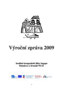 Výro ní zpráva 2009 Sociáln terapeutické dílny Sagapo Hybešova 2, Bruntál