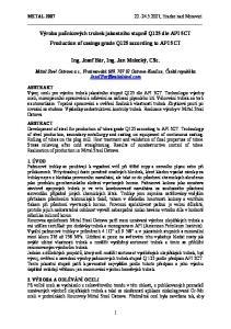 Výroba pažnicových trubek jakostního stupně Q125 dle API 5CT Production of casings grade Q125 according to API 5CT