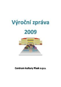 Výroční zpráva 2009 Centrum kultury Písek o.p.s