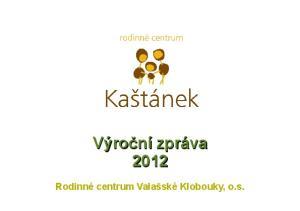 Výroční zpráva Rodinné centrum Valašské Klobouky 4c6c508680