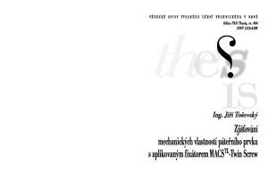 VYSOKÉ UČENÍ TECHNICKÉ V BRNĚ Fakulta strojního inženýrství Ústav mechaniky těles, mechatroniky a biomechaniky. Ing. Jiří Tošovský