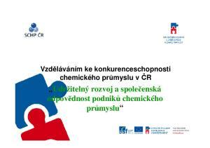 Vzděláváním ke konkurenceschopnosti chemického průmyslu v ČR. Udržitelný rozvoj a společenská odpovědnost podniků chemického průmyslu