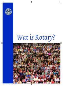 Wat is Rotary? Boekje Wat is Rotary.indd Boekje Wat is Rotary.indd :15: :15:11