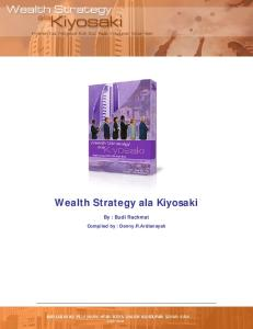 Wealth Strategy ala Kiyosaki. By : Budi Rachmat. Compiled by : Denny.R.Ardiansyah