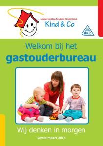 Welkom bij het gastouderbureau pagina Welkom bij KMN Kind & Co KMN Kind & Co; even voorstellen Hoe werkt het gastouderbureau?