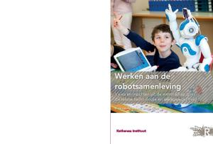Werken aan de robotsamenleving Rinie van Est & Linda Kool (red.) RA THENAU INSTITUUT