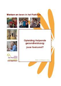 Werken en leren in het Parkhuis. Opleiding Helpende gezondheidszorg: jouw toekomst?