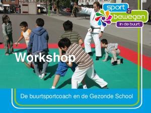 Workshop. De buurtsportcoach en de Gezonde School