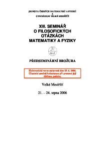 XIII. SEMINÁŘ O FILOSOFICKÝCH OTÁZKÁCH MATEMATIKY A FYZIKY