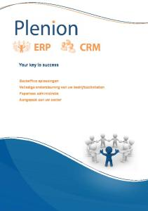Your key to success. Backoffice oplossingen Volledige ondersteuning van uw bedrijfsactiviteiten Paperless administratie Aangepast aan uw sector
