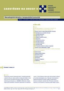 ZAOSTŘENO NA DROGY 4. obsah. Sexuologická témata v terapeutické komunitě. Témata, se kterými se setkáváme během dlouhodobé rezidenční léčby závislých