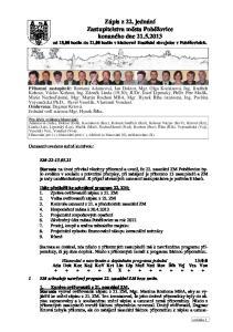 Zápis z 22. jednání Zastupitelstva města Poběžovice konaného dne od 18,00 hodin do 21,00 hodin v klubovně Hasičské zbrojnice v Poběžovicích