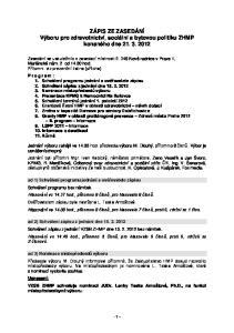 ZÁPIS ZE ZASEDÁNÍ Výboru pro zdravotnictví, sociální a bytovou politiku ZHMP konaného dne