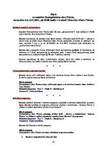 Zápis ze zasedání Zastupitelstva obce Pístina, konaného dne , od hodin v budově Obecního úřadu Pístina