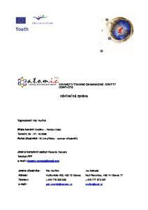 závěrečná zpráva ADVANCED TRAINING ON MANAGING IDENTITY CONFLICTS Vypracoval: Petr Vavřich