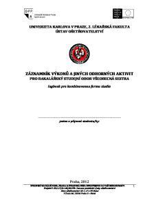 ZÁZNAMNÍK VÝKONŮ A JINÝCH ODBORNÝCH AKTIVIT PRO BAKALÁŘSKÝ STUDIJNÍ OBOR VŠEOBECNÁ SESTRA