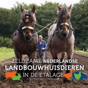 ZELDZAME NEDERLANDSE LANDBOUWHUISDIEREN IN DE ETALAGE. Stichting Zeldzame Huisdierrassen