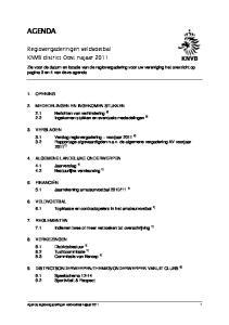 Zie voor de datum en locatie van de regiovergadering voor uw vereniging het overzicht op pagina 3 en 4 van deze agenda