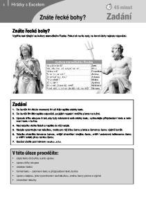 Znáte řecké bohy? Znáte řecké bohy? Vyplňte test týkající se kultury starověkého Řecka. Pokud si nevíte rady, na konci úlohy najdete nápovědu