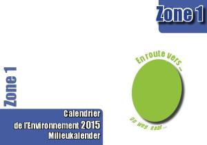 Zone 1. Calendrier de l Environnement 2015 Milieukalender