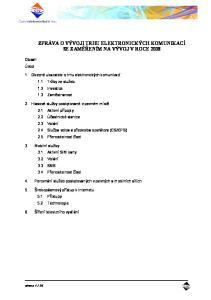 ZPRÁVA O VÝVOJI TRHU ELEKTRONICKÝCH KOMUNIKACÍ SE ZAMĚŘENÍM NA VÝVOJ V ROCE 2008
