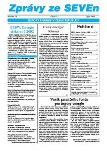 Zprávy ze SEVEn. ROČNÍK 10 ČÍSLO 3 řijen 2002 ÚSPORY ENERGIE V ČESKÉ REPUBLICE. Ceny energie klesají