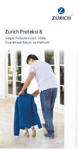 Zurich Proteksi 8. Simple Protection with 108% Guaranteed Return on Premium